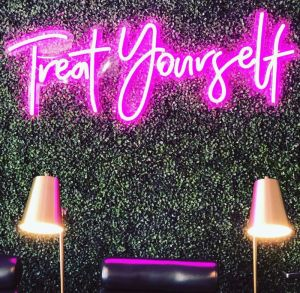 Treat Yourself LED Neon Sign